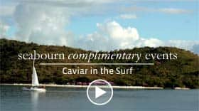 Seabourn Insights - Caviar in the Surf